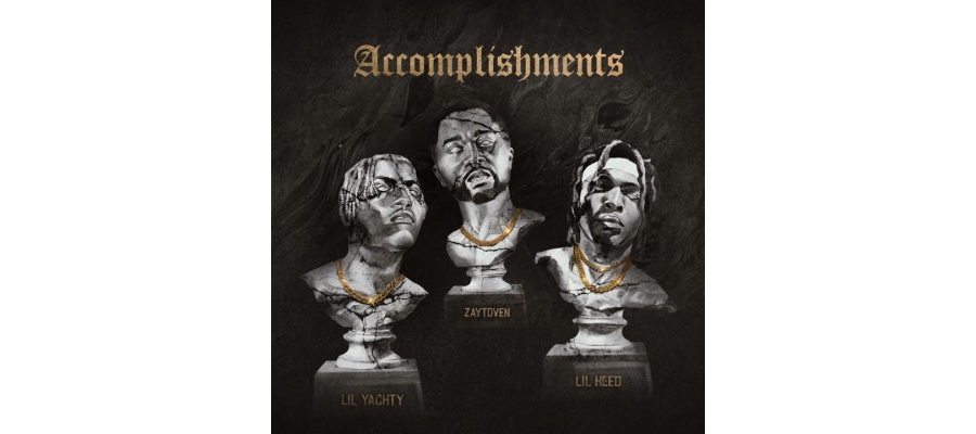 Accomplishments - Lil Keed, Zaytoven, Lil Yachty
